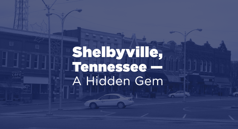 Shelbyville, Tennessee — A great place to live, work, and relax!